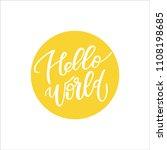 hello world hand lettering...   Shutterstock .eps vector #1108198685