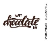 hand drawn happy chocolate day... | Shutterstock .eps vector #1108208912