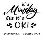 it s monday bu it s ok. quote... | Shutterstock . vector #1108574975