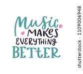 music makes everything better.... | Shutterstock .eps vector #1109006948