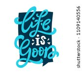 life is good. poster with hand... | Shutterstock . vector #1109140556