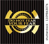 do not fear your fear golden... | Shutterstock .eps vector #1109863076