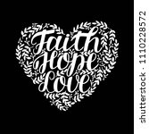 hand lettering faith  hope and... | Shutterstock .eps vector #1110228572