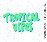 tropical vibes. sticker for... | Shutterstock .eps vector #1110288242