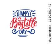 happy bastille day calligraphy... | Shutterstock .eps vector #1110301442