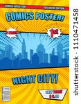bright night city comic poster... | Shutterstock .eps vector #1110471458