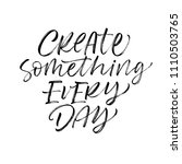 create something every day... | Shutterstock .eps vector #1110503765