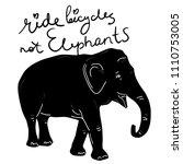 ride bicycles not elephants.... | Shutterstock .eps vector #1110753005