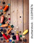 Spools Of Threads And Buttons...