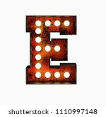 letter e. realistic rusty light ... | Shutterstock . vector #1110997148
