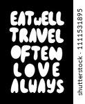 hand lettered eat well  travel... | Shutterstock .eps vector #1111531895