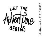 let the adventure begins | Shutterstock .eps vector #1111559312