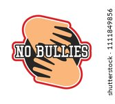 stop bullying  no bullying logo ... | Shutterstock .eps vector #1111849856