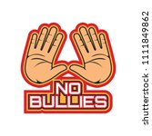 stop bullying  no bullying logo ... | Shutterstock .eps vector #1111849862