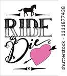 ride  or die. cowboy lettering... | Shutterstock .eps vector #1111877438