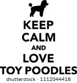 keep calm and love toy poodles  | Shutterstock .eps vector #1112044418