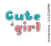 cute girl. bubbles lettering... | Shutterstock .eps vector #1112236988