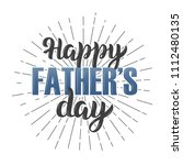 happy father s day lettering.... | Shutterstock .eps vector #1112480135