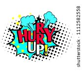 hurry up cartoon patch  pop art ... | Shutterstock . vector #1112582558