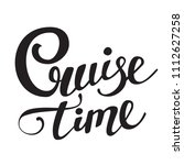 cruise time. hand lettered... | Shutterstock .eps vector #1112627258