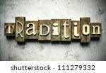 Tradition concept, retro vintage letterpress type on grunge background - stock photo