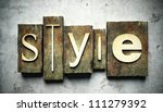 Style concept, retro vintage letterpress type on grunge background - stock photo