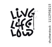 Live Life Loud. Text Lettering...