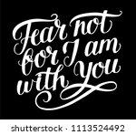 hand lettering fear not  for i... | Shutterstock .eps vector #1113524492