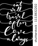 hand lettered eat well  travel... | Shutterstock .eps vector #1113832202