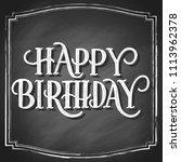 happy birthday hand lettering... | Shutterstock .eps vector #1113962378