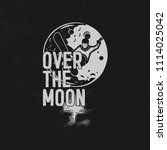 over the moon poster design.... | Shutterstock . vector #1114025042