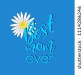 best mom ever   lettering on ... | Shutterstock .eps vector #1114286246