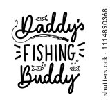 daddy's fishing buddy lettering ... | Shutterstock .eps vector #1114890368