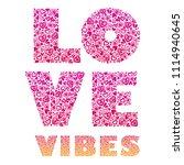 love vibes. vector calligraphy... | Shutterstock .eps vector #1114940645