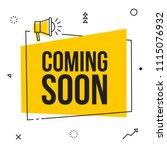coming soon  vector sign... | Shutterstock .eps vector #1115076932