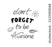 don't forget to be awesome... | Shutterstock .eps vector #1115403068