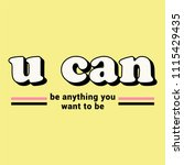 u can be anything you want to... | Shutterstock .eps vector #1115429435