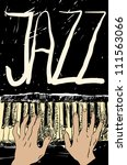 playing the jazz piano. hand... | Shutterstock . vector #111563066