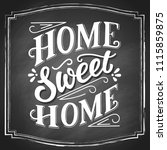 sweet home white chalk hand... | Shutterstock .eps vector #1115859875