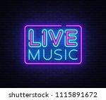 live music neon sign vector....   Shutterstock .eps vector #1115891672