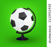 soccer ball globe  faceted  on... | Shutterstock .eps vector #1115931935