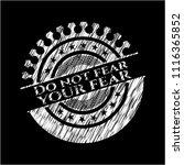 do not fear your fear chalk... | Shutterstock .eps vector #1116365852