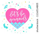 lets be mermaid with heart and... | Shutterstock .eps vector #1116514805