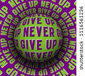 never give up patterned sphere... | Shutterstock .eps vector #1116561236