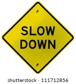 Slow Down Yellow Road Sign...