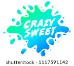 crazy sweet abstract liquid... | Shutterstock .eps vector #1117591142