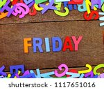 colorful wooden alphabet friday ...   Shutterstock . vector #1117651016