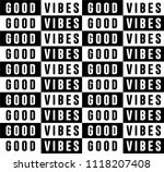 good vibes repetition slogan... | Shutterstock .eps vector #1118207408