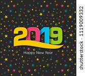 happy new year 2019 text design ... | Shutterstock .eps vector #1119009332