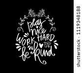 play nice work hard be kind... | Shutterstock .eps vector #1119348188
